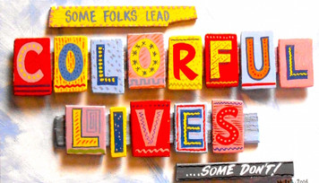 Some Folks lead COLORFUL LIVES by George Borum