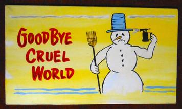 SNOWMAN - GOODBYE CRUEL WORLD by George Borum
