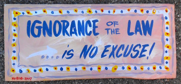 FUNKY SIGN - IGNORANCE is NO EXCUSE by  George Borum