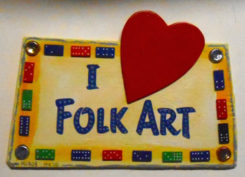 I LOVE FOLK ART PLAQUE by George Borum