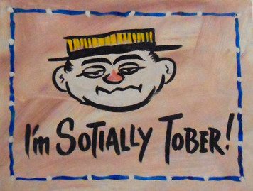 TOTALLY SOBER - DRUNK PAINTING by George Borum