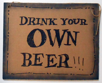 Drink your own Beer - by Jaybird