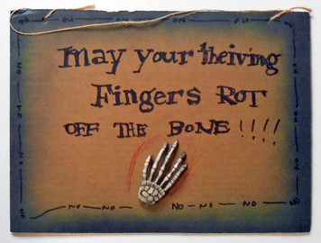 May Your Thieving Fingers Rot  by Jaybird