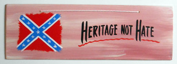 HERITAGE NOT HATE - Rebel Confederate SIGN by George Borum