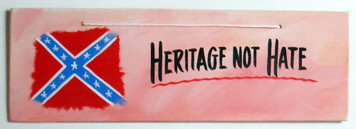 Rebel Confederate Heritage Not Hate Sign by George Borum