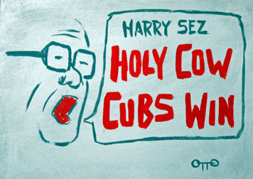CHICAGO CUBS - HARRY CARAY - HOLY COW by Otto