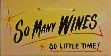 SO MANY WINES - SO LITTLE TIME - HH 17 - FREE SHIPPING