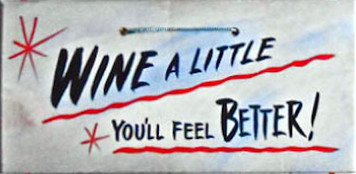 WINE A LITTLE - YOU'LL FEEL BETTER - HH 18 - FREE SHIPPING