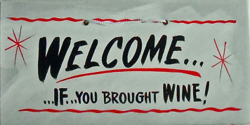 WELCOME IF YOU BROUGHT WINE - HH 19 - FREE SHIPPING