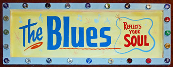 Attractive BLUES REFLECTS YOUR SOUL SIGN by George Borum