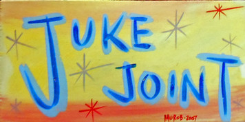 JUKE JOINT SIGN by MUROB (George Borum)