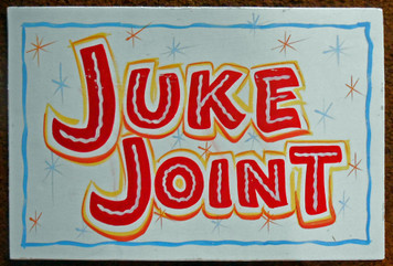 "JUKE JOINT SIGN - 16"" x 24"" by George Borum"