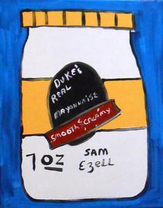 "DUKE""S MAYONNAISE Painting by Sam Ezell"