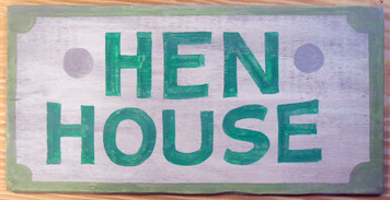 NEW LOW PRICE... HEN HOUSE - Chicken House Sign