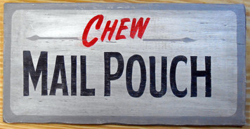 NEW LOW PRICE.... CHEW MAIL POUCH TOBACCO SIGN