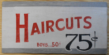 HAIRCUTS - Boys 50¢ - Men 75¢ SIGN