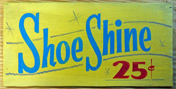SHOE SHINE 25¢ SIGN
