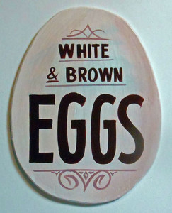 WHITE & BROWN EGGS WOOD SIGN by George Borum