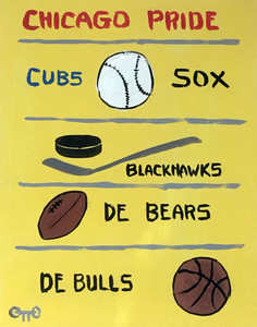 CHICAGO PRIDE - Bears, Sox, Cubs, Bulls, Blackhawks by Otto