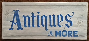 ANTIQUES & MORE - OLD TIME SIGN by George Borum