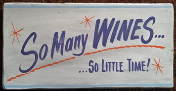 SO MANY WINES - SO LITTLE TIME - by George Borum