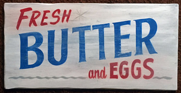 BUTTER & EGGS SIGN by George Borum