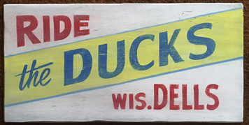 RIDE THE DUCKS - WS DELLS SIGN - by George Borum