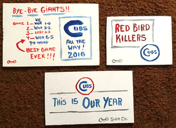 CLOSEOUT SPECIAL  -  3 (2016) Cubs Signs by Otto