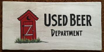 USED BEER OUTHOUSE SIGN by George Borum