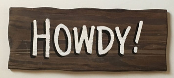 RUSTIC HOWDY SIGN by George Borum