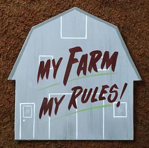 BARN - MY FARM - MY RULES by George Borum