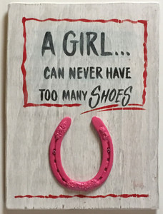 A GIRL CAN'T HAVE TOOO MANY SHOES - Cowgirl - Horseshoes