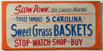 South Carolina  SWEET GRASS BASKETS -  OLD ROADSIDE SIGN by George
