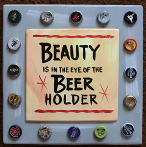 BEAUTY --- IS IN THE EYE OF THE BEER-HOLDER - #2602