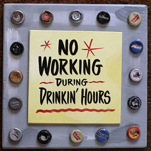 NO WORKING - DURING DRINKING HOURS  (2607)
