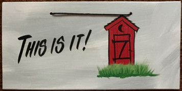 THIS IS IT - OUTHOUSE - 2616
