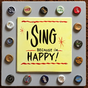 I SING BECAUSE I'M HAPPY - #2638