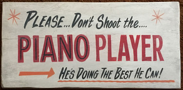 PLEASE DON'T SHOOT THE PIANO PLAYER