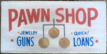 PAWN SHOP - Old Time Sign