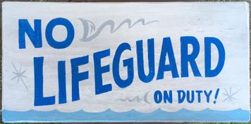 NO LIFEGUARD - Out Time Sign