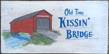 OLD TIME KISSING BRIDGES - Old Time Sign