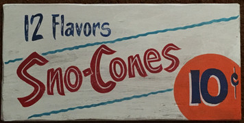 SNO-CONES - 10¢ - Old Time Sign