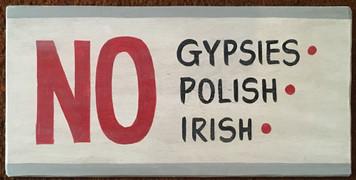 NO GYPSIES - POLISH or IRISH SIGN