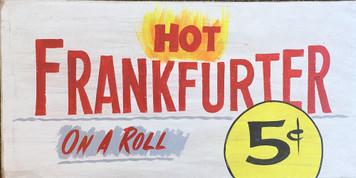 HOT FRANKFURTER - 5¢ - On a Roll