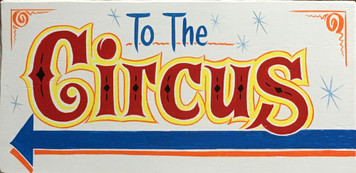 COLORFUL CIRCUS SIGN - Heavy Wood - George the Sign Man