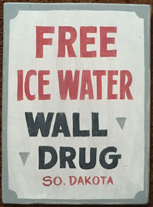 """WALL DRUG - FREE ICE WATER - Size: 12"""" x 16"""""""