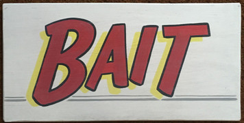 BAIT  - Great Sign for your Store - or your cabin