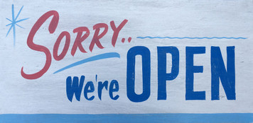 SORRY - We're OPEN!