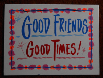GOOD FRIEND - GOOD TIMES FUNKY SIGN by George Borum