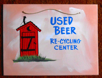 OUTHOUSE - USED BEER - RECYCLING CENTER by Poor Ol George